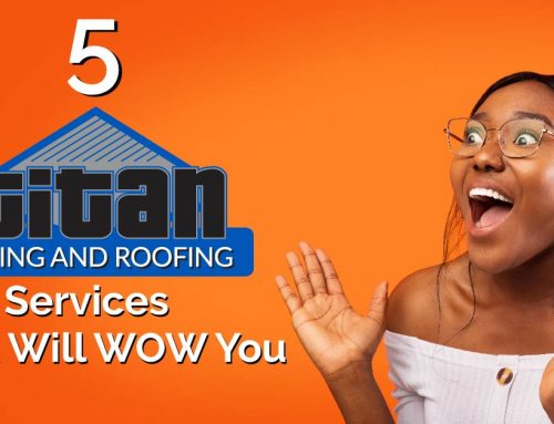 5 Titan Siding And Roofing Services That Will Wow You