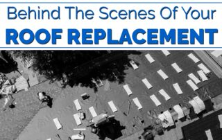 Behind The Scenes Of Your Roof Replacement