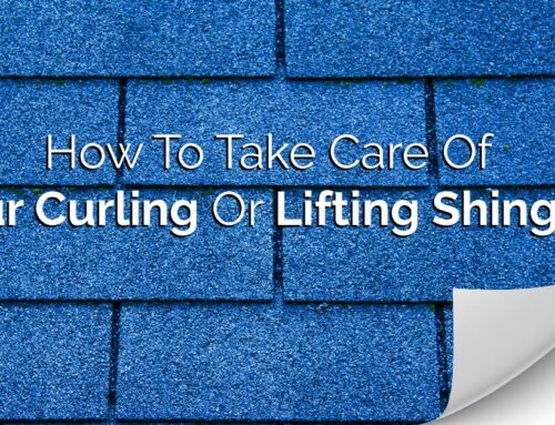 How To Take Care Of Your Curling Or Lifting Shingles