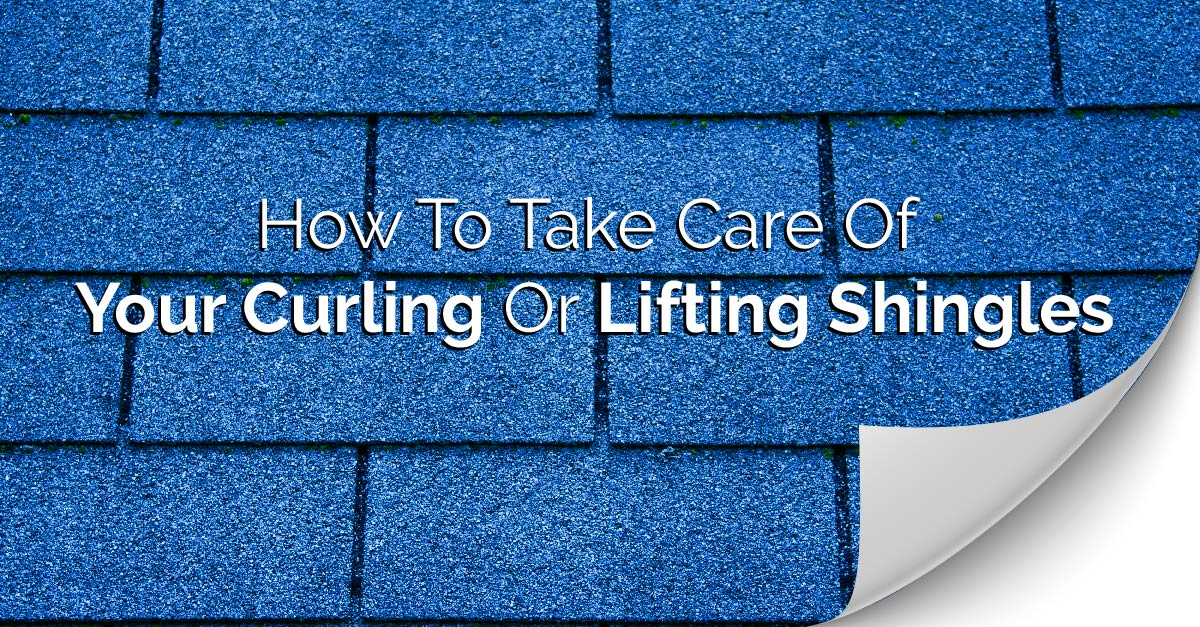 Titan Siding and Roofing, how to take care of your curling or lifting shingles