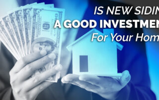 Is New Siding A Good Investment For Your Home?