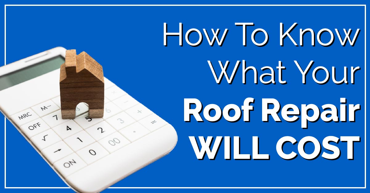 How To Know What Your Roof Repair Will Cost