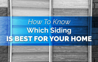 How To Know Which Siding Is Best For Your Home