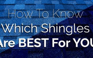 Which shingles are best for you, Titan Siding and Roofing