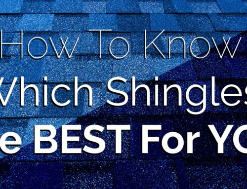 How To Know Which Shingles Are Best For You