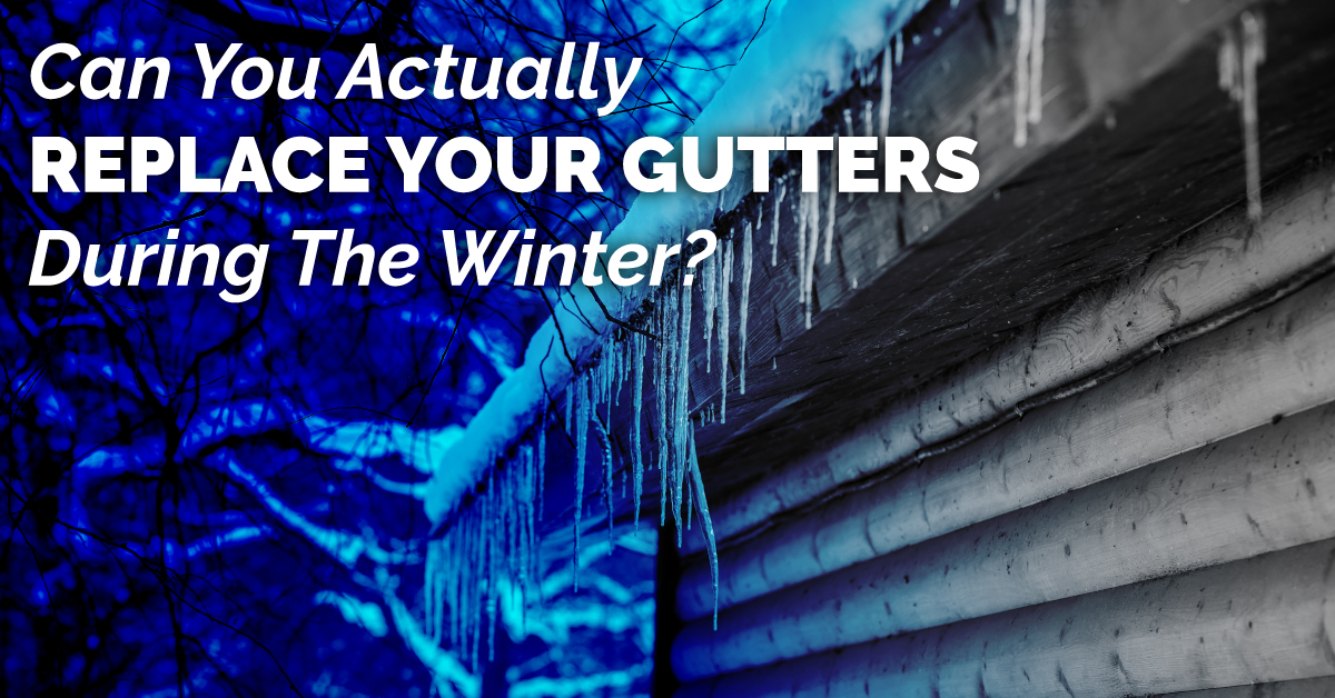 Can You Actually Replace Your Gutters During The Winter?