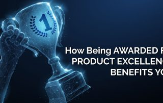 How Being Awarded For Product Excellence Benefits You