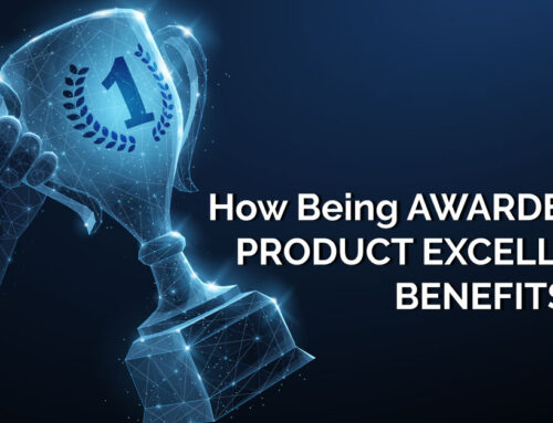How Being Awarded For Product Excellence Benefits